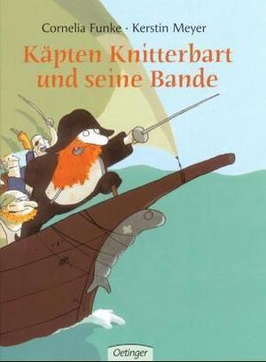 Käpten Knitterbart und seine Bande, Cornelia Funke, Oetinger Verlag