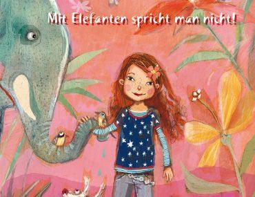 Tanja Stewner, Liliane Susewind, Mit Elefanten spricht man nicht