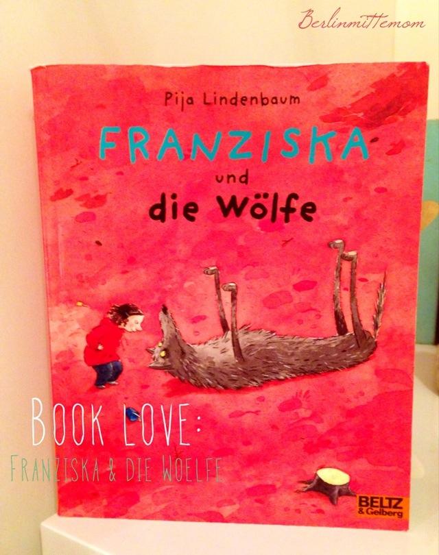Franziska und die Wölfe, Pija Lindenbaum, Kinderbuch, Beltz&Gelberg, Minimax, Lieblingsbuch
