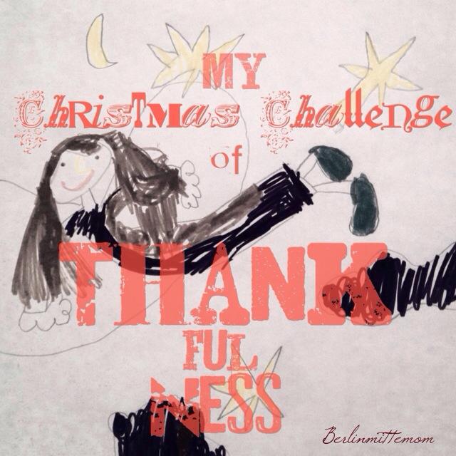 My Christmas Challenge of Thankfulness, Der etwas andere Adventskalender, 24 Tage lang drei Dinge zum Dankbar-Sein