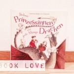 book love ::: sieben prinzessinnen und jede menge drachen