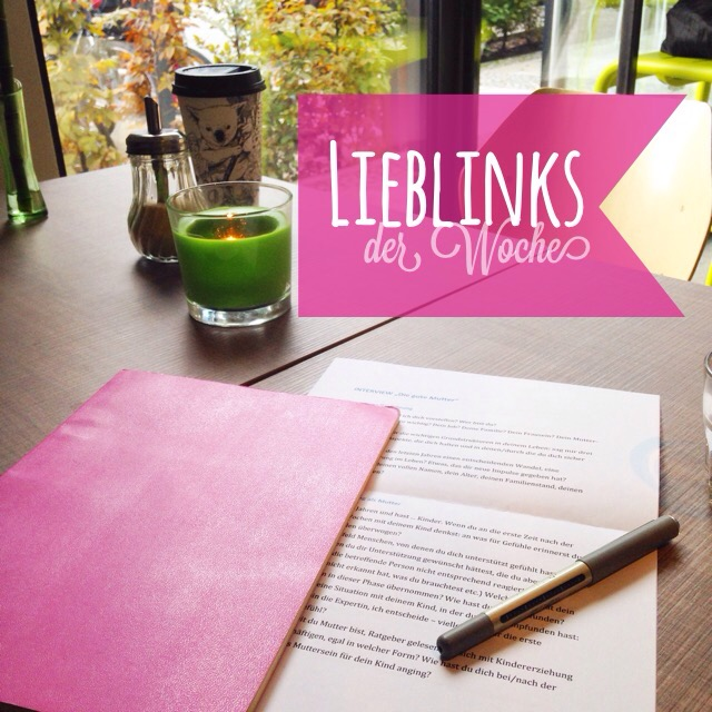 Lieblinks der Woche, Netzfundstücke, Berlinmittemoms Linktipps