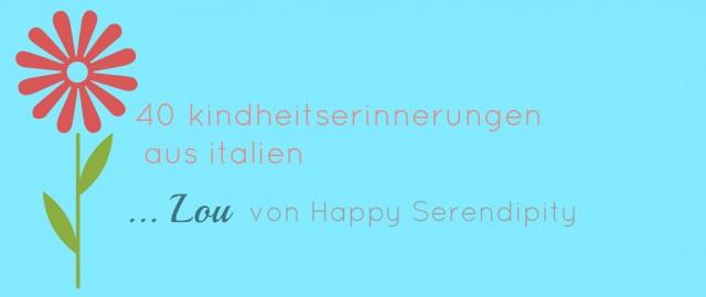 Sommerliebe, Happy Serendipity, Gastpost, 40 Kindheitserinnerungen
