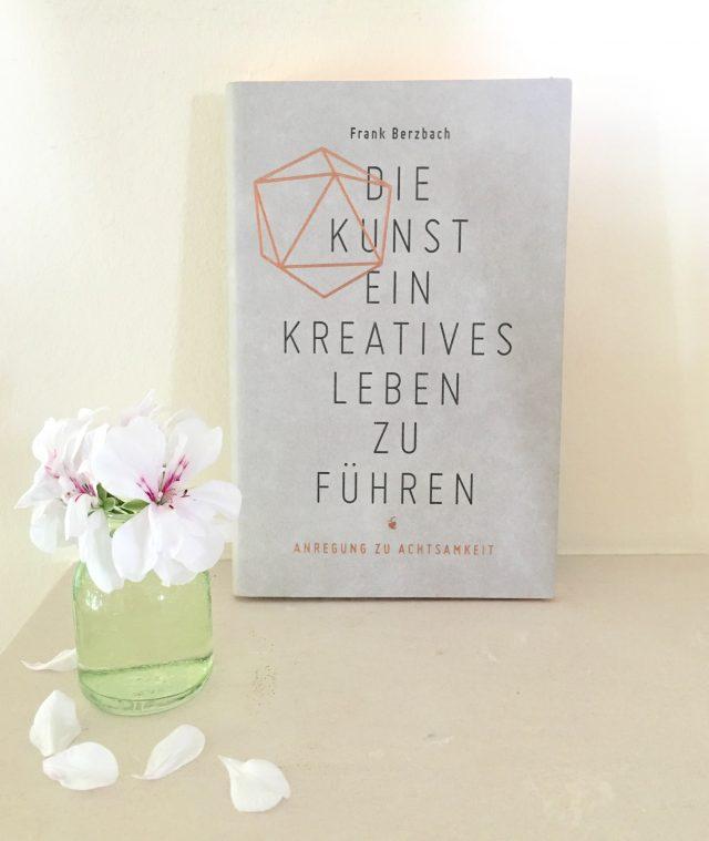 Freitagslieblinge, #freitags5, Lieblingsbuch der Woche,  Innehalten, Achtsamkeit, Kunst ein kreatives Leben zu führen