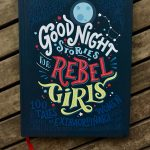 100 starke Frauen, 100 starke Vorbilder ::: Good Night Stories for Rebel Girls