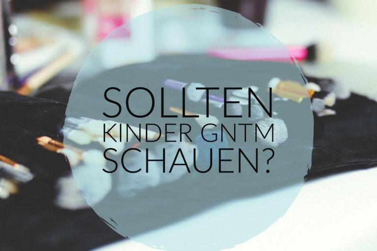 Dürfen Kinder GNTM schauen? | berlinmittemom.com