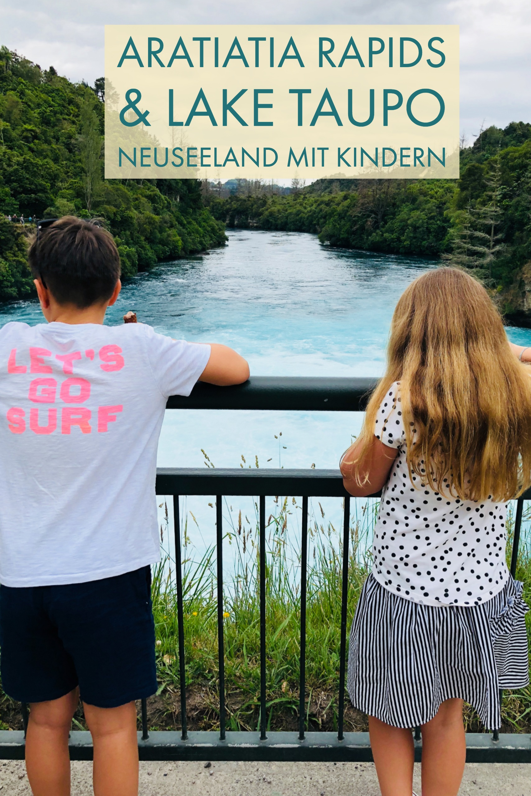 Aratiatia und Huka Falls - Taupo mit Kindern |  berlinmittmeom.com