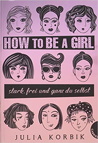 How to be a girl. Julia Korbik | berlinmittemom.com